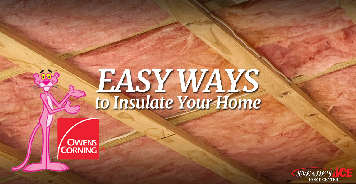 Quick Ways To Insulate Your Home Sneade S Ace Centers