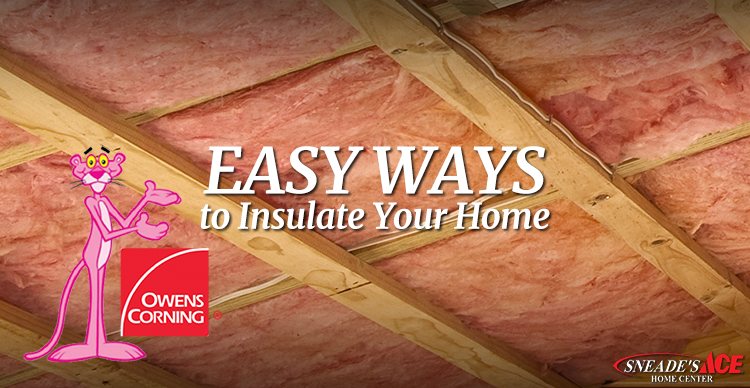Quick Ways To Insulate Your Home Sneades Ace Home Centers