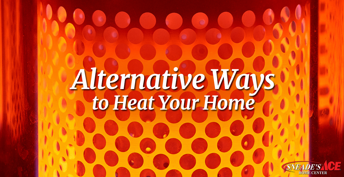 3 alternative ways to heat your home sneade 39 s ace home centers. Black Bedroom Furniture Sets. Home Design Ideas