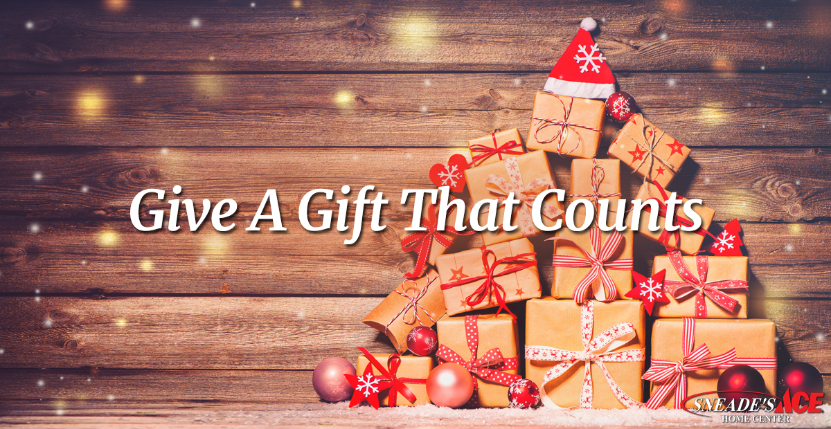 Give A Gift That Counts Facebook Image Sneade S Ace Home